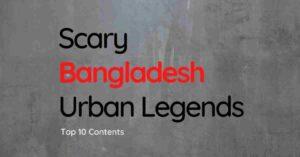 Scary Bangladesh Urban Legends