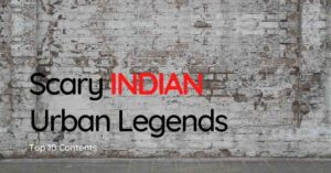 Scary Indian Urban Legends