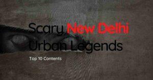 Scary New Delhi Urban Legends