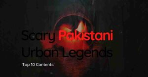 Scary Pakistani Urban Legends