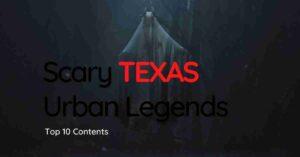 Scary Texas Urban Legends
